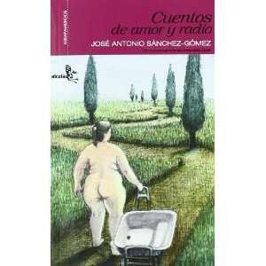 Cuentos de amor y radio / Tales of love and radio (Spanish
