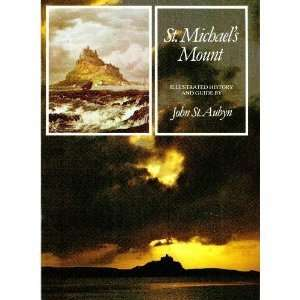 St. Michaels Mount Illustrated History John St. Aubyn