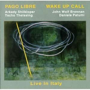 Wake Up Call   Live in Italy: Pago Libre: Music