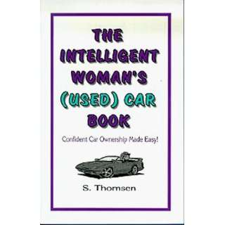 The Intelligent Womans (Used) Car Book Confident Car Ownership Made
