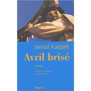 Avril brisé (9782213611860) Ismail Kadaré Books