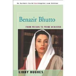 Benazir Bhutto: From Prison to Prime Minister (People in