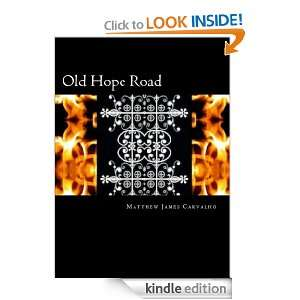 Old Hope Road: Matthew J Carvalho:  Kindle Store