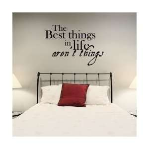 The Best Things In Life Arent Things Wall Art Decal