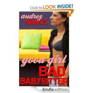 Good Girl Bad Babysitter: Audrey Grace:  Kindle Store