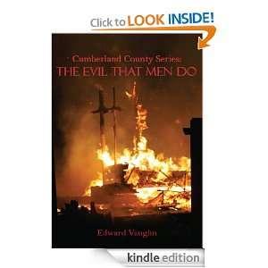 Cumberland County Series: The Evil That Men Do: Edward Vaughn: