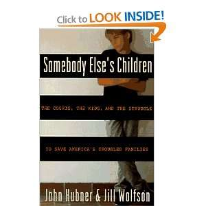 Somebody Elses Children: The Courts, the Kids, and the Struggle to