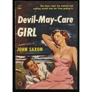 Devil may care girl: John Saxon:  Books