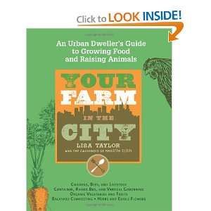 Your Farm in the City: An Urban Dwellers Guide to Growing