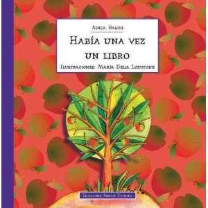 Habia Una Vez Un Libro (Spanish Edition) (9789872030902