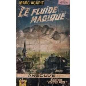Le fluide magique Agapit Marc Books