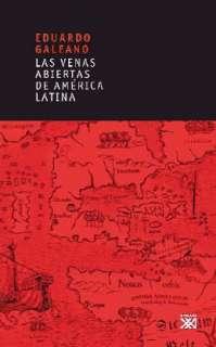 VENAS ABIERTAS DE AMERICA LATINA   EDUARDO GALEANO. Resumen del libro