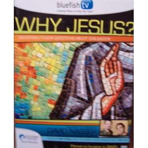Bluefish TV: Why Jesus? Answering Tough Questions About