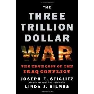 By Linda J. Bilmes, Joseph E. Stiglitz: The Three Trillion